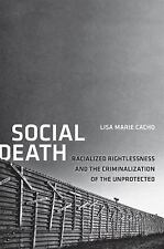 Social Death: Racialized Rightlessness and the Criminalization of the Unprotecte