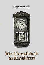 Die Uhrenfabrik in Lenzkirch von Werner Siebler-Ferry (2001, Geheftet)