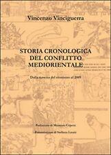 Storia cronologica del conflitto mediorientale, Vincenzo Vinciguerra,  2015