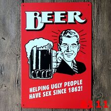 Tin Sign beer helping ugly people have sex   Decor Bar 20*30  Retro Poster