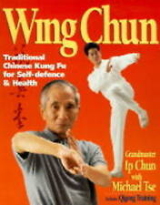 Wing Chun: Traditional Chinese Kung Fu for Self Defence and Health Includes Qigo