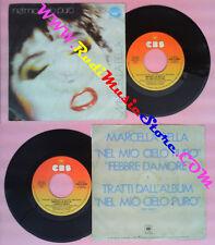 LP 45 7'' MARCELLA BELLA Nel mio cielo puro Febbre d'amore 1984 CBS no cd mc vhs