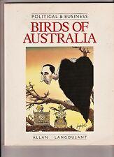 POLITICAL & BUSINESS BIRDS OF AUSTRALIA Allan Langoulant paperback 1990 vgc