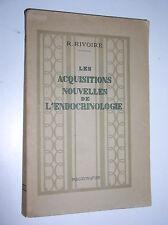 R. RIVOIRE - LES ACQUISITIONS NOUVELLES DE L'ENDOCRINOLOGIE - 1937