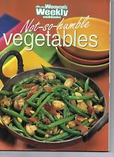 Australian Women's Weekly Cookbooks: Not-So-Humble Vegetables Paperback 1997