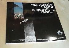 """""""SE QUESTE TERRE E QUESTI MARI..."""" Microart's 1989 Mostra spettacolo Genova"""