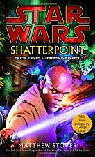 STAR WARS SHATTERPOINT (A Clone Wars novel)  (mm,pb) by Matthew Stover NEW