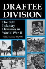 Draftee Division : The 88th Infantry Division in World War II by John Sloan...