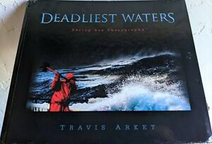 SIGNED Deadliest Waters : Bering Sea Photography, Travis Arket (2009 Hardcover)