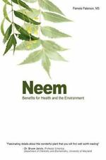 Neem: Benefits for Health and the Environment by Pamela Paterson (2012,...