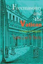 Freemasonry and the Vatican : A Struggle for Recognition by Vicomte Leon...