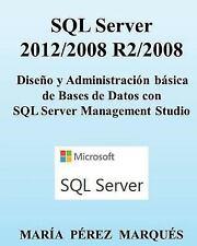 SQL Server 2012/2008 R2/2008. Diseño y Administración Básica de Bases de...