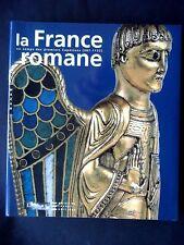 LA FRANCE ROMANE AU TEMPS DES PREMIERS CAPÉTIENS 987-1152 - LE LOUVRE 2005