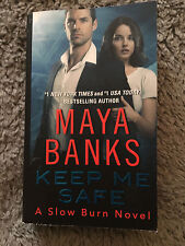 KEEP ME SAFE by MAYA BANKS (2014)       SOFTCOVER EROTIC ROMANCE