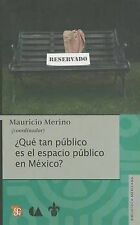 NEW Que Tan Publico Es El Espacio Publico En Mexico? (Spanish Edition)