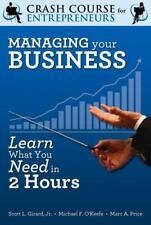 Managing Your Business: Learn What You Need to Know in Two Hours (A-ExLibrary