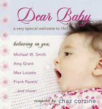 Dear Baby : A Very Special Welcom to Life by Chaz Corzine (2009, Paperback)