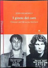 J. Delmonico, I giorni del caos. I dossier dell'FBI su Jim..., Ed. Selene, 2004