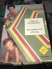 DE GREGORIO - UNA MADRE LO SA - MONDADORI - 2006