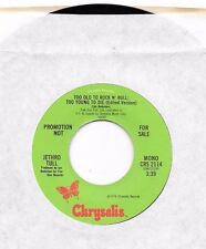 JETHRO TULL * 45 * Too Old To Rock N' Roll * 1976 * DJ PROMO * MINT Stereo/ Mono