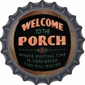 "WELCOME TO THE PORCH BOTTLE CAP STYLE 12"" ROUND LIGHTWEIGHT METAL SIGN"