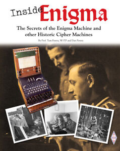 Inside Enigma - Secrets of the Enigma Machine and other Cipher & Code Machines