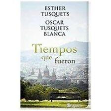 TIEMPOS QUE FUERON by Oscar Tusquets/Esther Tusquets (2012, Paperback)
