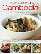 The Food & Cooking of Cambodia: Over 60 authentic classic recipes from an undisc