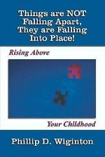 Things Are Not Falling Apart, They Are Falling into Place! : Rising above...