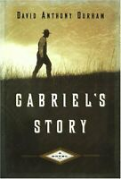 Gabriel's Story Hardcover David Anthony Durham