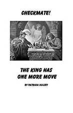 NEW Checkmate: The King Has One More Move by Patricia L. Hulsey