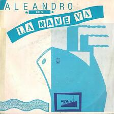 DISCO 45 Giri  Aleandro Baldi - La Nave Va / Alberi