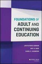 FOUNDATIONS OF ADULT AND CONTINUING EDUCATION - ROSS-GORDON, JOVITA M./ ROSE, AM