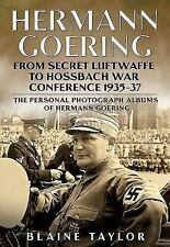 Hermann Goering: From Secret Luftwaffe to Hossbach War Conference 1935-37: The P