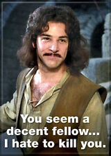 Princess Bride Photo Quality Magnet: You seem a decent fellow...