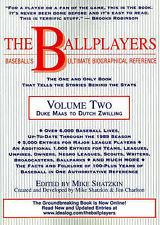 The Ballplayers: Duke Maas to Dutch Zwilling: Baseball's Ultimate Biographical R