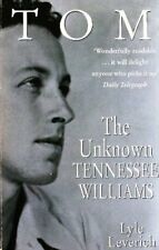 Tom: v. 1: Unknown Tennessee Williams,Lyle Leverich