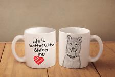 "Shiba Inu - ceramic cup, mug ""Life is better"", Ca"