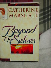 Beyond Our Selves by Catherine Marshall 1961 Hardback