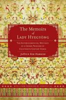 The Memoirs of Lady Hyegyong The Autobiographical Writings of a... 9780520280489