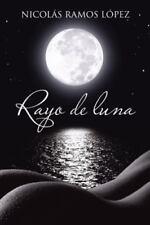 Rayo de Luna by Nicol�s Ramos L�pez (2013, Paperback)