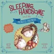 Sleeping Handsome and the Princess Engineer: By Woodward, Kay de Ruiter, Jo