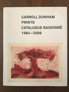 Carroll Dunham Prints Catalogue Raisonné 1984 - 2006