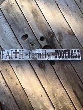 "Faith family football wooden plaque Farmhouse decor. Gifts under 25. 3.5""x18""."