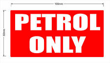 100mm PETROL ONLY sticker.Car,Ute,Van,4wd,Vehicle,Boat,Machinery.Fuel resistant