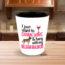 Drink Wine WIth Belgian Malinois Shot Glass, Belgian Malinois Accessories