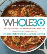 The Whole30: The 30-Day Guide to Total Health and Foo... by Hartwig Urban/Hartwi