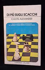 L22> DI PIU' SUGLI SCACCHI DI C.H.O'D. ALEXANDER - ANNO 1979