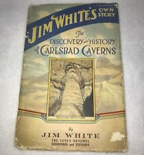 *Jim White's Own Story The Discovery and History of Carlsbad Caverns 1st Ed.