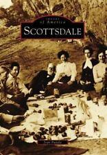 Images of America: Scottsdale by Joan Fudala (2007, Paperback)